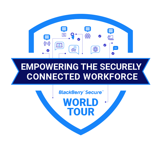 Empowering the securely connected workforce blackberry secure world tour